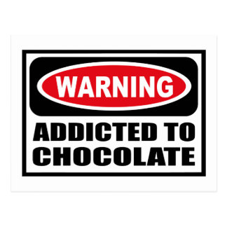 Warning ADDICTED TO CHOCOLATE Postcard