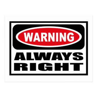 Warning ALWAYS RIGHT Postcard
