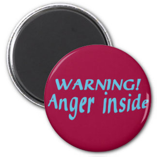 Warning Anger Inside 6 Cm Round Magnet