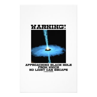 Warning! Approaching Black Hole No Light Escape Stationery