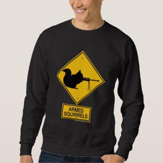 Warning Armed Squirrels Sweatshirt
