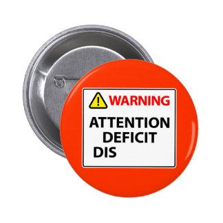 Warning - Attention Deficit Disorder 6 Cm Round Badge