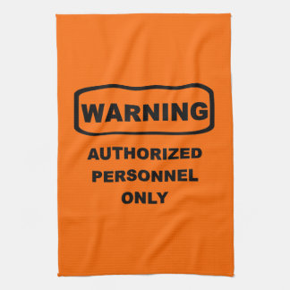 Warning Authorized Personnel Only Tea Towel