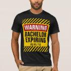Warning Bachelor Expiring Date Party T-Shirt