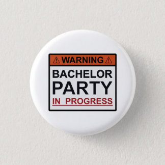 Warning Bachelor Party in Progress 3 Cm Round Badge
