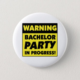 Warning Bachelor Party In Progress 6 Cm Round Badge