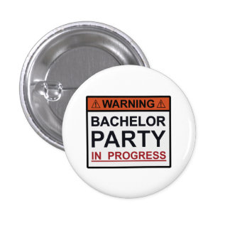 Warning Bachelor Party in Progress Buttons