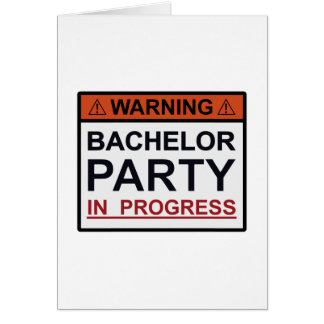 Warning Bachelor Party in Progress Greeting Card