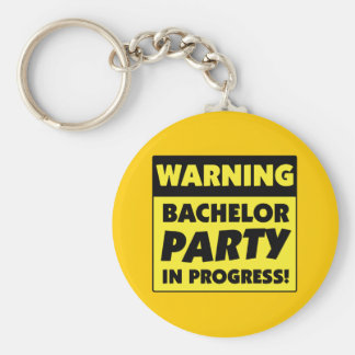 Warning Bachelor Party In Progress Key Chain
