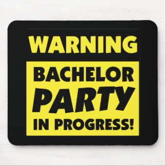 Warning Bachelor Party In Progress Mousepads