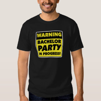 Warning Bachelor Party In Progress T-Shirt