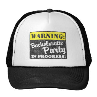 Warning: Bachelorette Party In Progress Cap