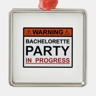 Warning Bachelorette Party in Progress Silver-Colored Square Decoration