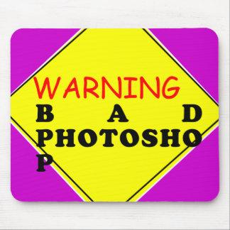 Warning Bad Photoshop Mousepads