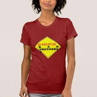 Warning: Bad Photoshop Tshirt