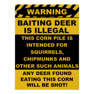 Warning Baiting Deer Is Illegal Poster