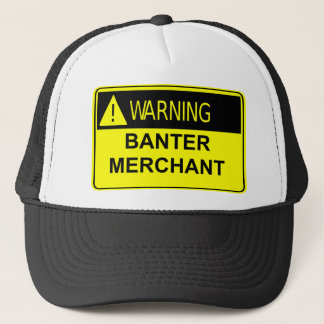 Warning Banter Merchant Hat