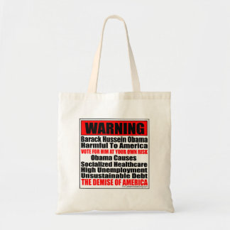 Warning-Barack Hussein Obama Causes Canvas Bags