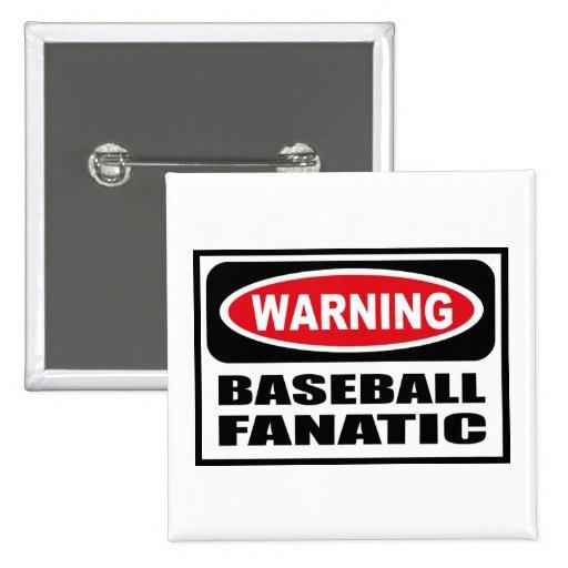 Warning BASEBALL FANATIC Button