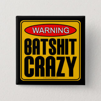 WARNING: Batshit Crazy 15 Cm Square Badge
