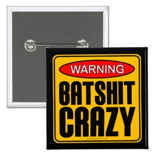 WARNING: Batshit Crazy 15 Cm Square Badge