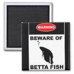 """WARNING: BEWARE OF BETTA FISH"" Sign Magnet"