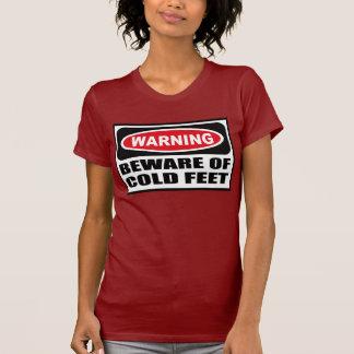 Warning BEWARE OF COLD FEET Women s Dark T-Shirt