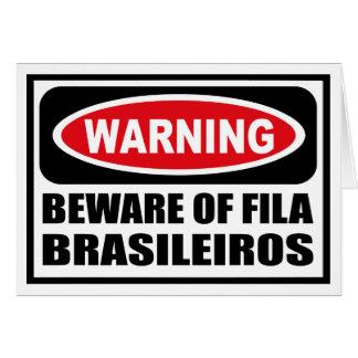 Warning BEWARE OF FILA BRASILEIROS Greeting Card