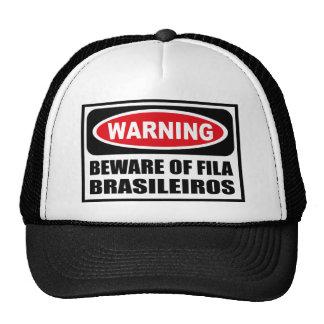 Warning BEWARE OF FILA BRASILEIROS Hat
