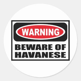 Warning BEWARE OF HAVANESE Sticker