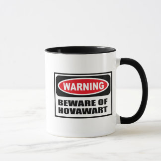 Warning BEWARE OF HOVAWART Mug