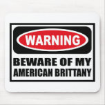 Warning BEWARE OF MY AMERICAN BRITTANY Mousepad