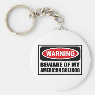 Warning BEWARE OF MY AMERICAN BULLDOG Key Chain