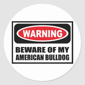 Warning BEWARE OF MY AMERICAN BULLDOG Sticker