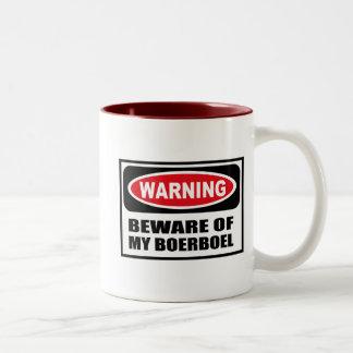 Warning BEWARE OF MY BOERBOEL Mug