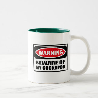 Warning BEWARE OF MY COCKAPOO Mug