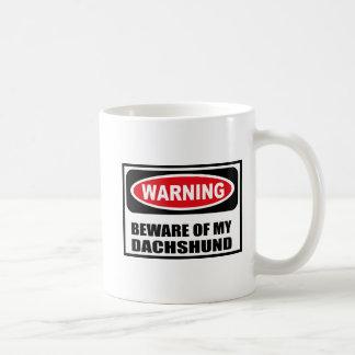Warning BEWARE OF MY DACHSHUND Mug