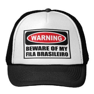Warning BEWARE OF MY FILA BRASILEIRO Hat