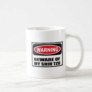 Warning BEWARE OF MY SHIH TZU Mug