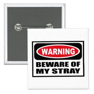 Warning BEWARE OF MY STRAY Button