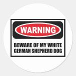 Warning BEWARE OF MY WHITE GERMAN SHEPHERD DOG Sti Round Stickers