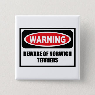 Warning BEWARE OF NORWICH TERRIERS Button