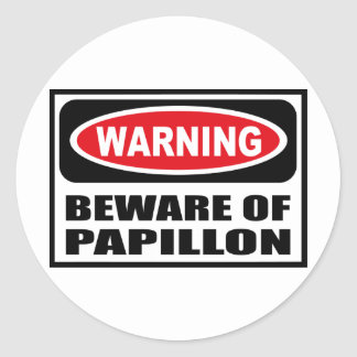Warning BEWARE OF PAPILLON Sticker