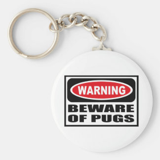 Warning BEWARE OF PUGS Key Chain