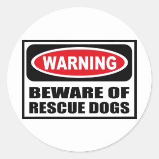 Warning BEWARE OF RESCUE DOGS Sticker