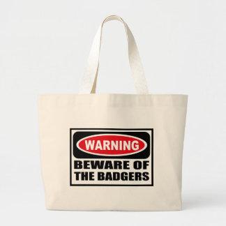 Warning BEWARE OF THE BADGERS Bag
