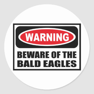 Warning BEWARE OF THE BALD EAGLES Sticker