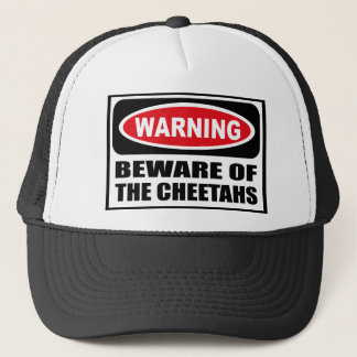 Warning BEWARE OF THE CHEETAHS Hat