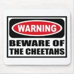 Warning BEWARE OF THE CHEETAHS Mousepad