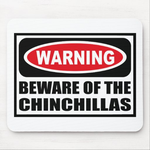 Warning BEWARE OF THE CHINCHILLAS Mousepad
